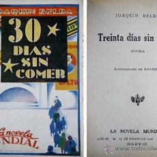 Libros antiguos: BELDA, JOAQUÍN. TREINTA DÍAS SIN COMER. 1928.. Lote 53507620