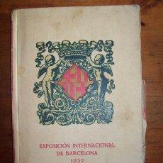 Libros antiguos: EXPOSICIÓN INTERNACIONAL DE BARCELONA. 1929 : GUÍA OFICIAL / REDACCIÓN OFICIAL DEL TEXTO: EXPOSICIÓN. Lote 53510791