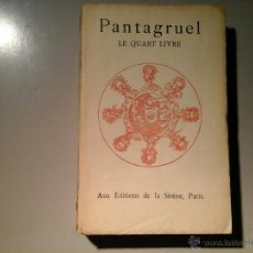 Libros antiguos: RABELAIS. PANTAGRUEL LE QUART LIVRE. AUX EDITIONS DE LA SIRÈNE 1925. PARIS. XILOGRAFÍAS. BIBLIOFÍLIA. Lote 53521510