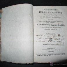 Libros antiguos: INSTITUCIONES JURIS CANONICI IN TRES PARTES, AC SEX TOMOSDISTRUBUETAE,QUIBUS,A DOMINICO CAVALLARIO.. Lote 53536943