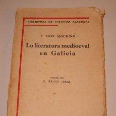 Libros antiguos: P. JOSÉ MOURIÑO (MARQUÉS DE SABUZ). LA LITERATURA MEDIOEVAL EN GALICIA. RM72602. . Lote 53549037