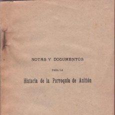 Libros antiguos: GALLEGO CEBRIAN, TEODORO: NOTAS Y DOCUMENTOS PARA LA HISTORIA DE LA PARROQUIA DE ANIÑON. 1913. Lote 53553862