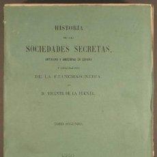 Libros antiguos: VICENTE DE LA FUENTE: HISTORIA DE LAS SOCIEDADES SECRETAS EN ESPAÑA Y FRANCMASONERIA. TOMO II 1881. Lote 53555626