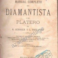 Libros antiguos: MANUAL COMPLETO DEL DIAMANTISTA Y PLATERO.SCHWALK Y DIEULAFAIT.1880.GRABADOS.280 P. Lote 53597932