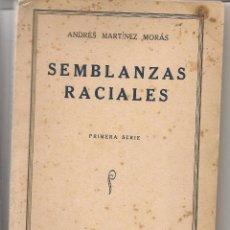 Libros antiguos: SEMBLANZAS RACIALES. ANDRES MARTINES MORA. CON DEDICATORIA DEL AUTOR. MADRID 1930. (VI/2). Lote 53599202