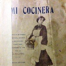 Libros antiguos: DUEÑA DE LA CASA. ´MI COCINERA. COLECCIÓN DE RECETAS PRACTICAS Y SENCILLAS...´ 1912. Lote 53638041