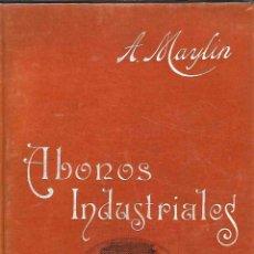 Libros antiguos: ABONOS INDUSTRIALES Y MANUALES . Lote 53642388