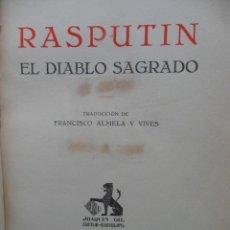 Libros antiguos: RASPUTIN, EL DIABLO SAGRADO. RENÉ FÜLÖP-MILLER. 1º EDICION. IBERIA. BARCELONA, 1929. Lote 53656933