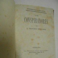 Libros antiguos: FRANCISCO HERNANDO LOS CONSPIRADORES BARCELONA LA PROPAGANDA CATALANA 1885. Lote 53662273