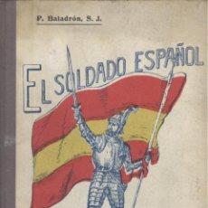 Alte Bücher - P. Baladrón (S.J.). El soldado español. Valladolid. 1923. - 53662350