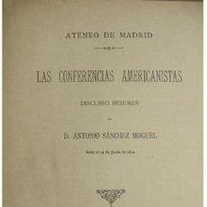 Libros antiguos: SÁNCHEZ MOGUEL, ANTONIO. LAS CONFERENCIAS AMERICANISTAS... 1894.. Lote 53674171