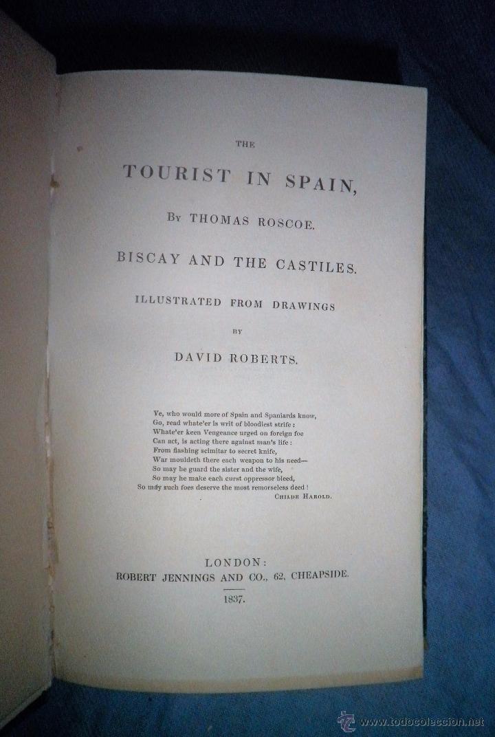 Libros antiguos: THE TOURIST IN SPAIN - 1º EDICION AÑO 1837 - THOMAS ROSCOE - VIZCAYA Y CASTILLA. - Foto 3 - 53683325