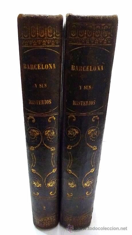 Libros antiguos: ALTADILL,ANTONIO- BARCELONA Y SUS MISTERIOS DOS TOMOS OBRA COMPLETA- AÑO 1.860 - Foto 2 - 53701384