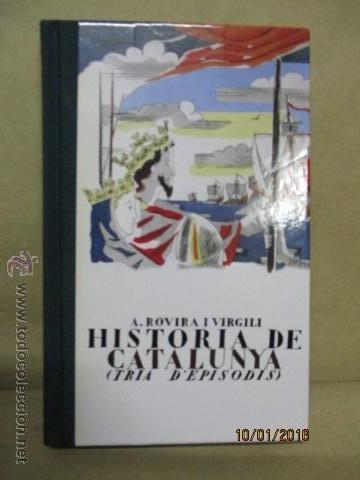 HISTORIA DE CATALUNYA-1988--TRIA D'EPISODIS A. ROVIRA I VIRGILI - 1933 NUEVO (Libros Antiguos, Raros y Curiosos - Historia - Otros)