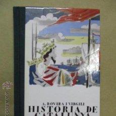 Libros antiguos: HISTORIA DE CATALUNYA-1988--TRIA D'EPISODIS A. ROVIRA I VIRGILI - 1933 NUEVO. Lote 53715785