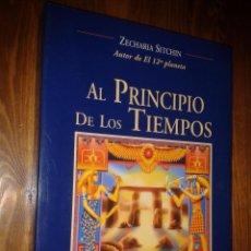 Libros antiguos: AL PRINCIPIO DE LOS TIEMPOS. ZECHARIA SITCHIN.. Lote 209366816