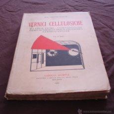 Libros antiguos: VERNICI CELUILOSICHE - DOTT. CALISTO BIANCHI - MATERIE PRIME - MILANO - 1929.. Lote 49138596