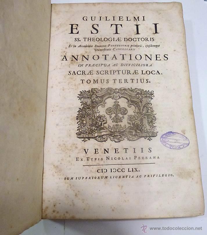 Libros antiguos: ESTII Guilielmi (ESTIUS), Annotationes in praecipua ac difficiliora sacrae scripturae loca-1.759 - Foto 3 - 53763309