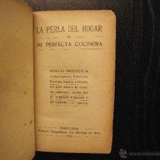 Libros antiguos: LA PERLA DEL HOGAR O MI PERFECTA COCINERA, CARMEN FARINOS, 1913. Lote 53767027