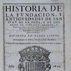 Libros antiguos: HISTORIA DE LA FUNDACIÓN Y ANTIGÜEDADES DE SAN JUAN DE LA PEÑA Y DE LOS REYES DE SOBRARBE, ARAGÓN Y. Lote 53773053