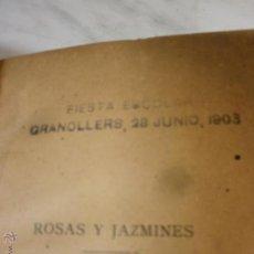 Libros antiguos: ROSAS Y JAZMINES - TOMO II - SELLO FIESTA ESCOLAR - GRANOLLERS - 28 JUNIO DE 1903. Lote 53779464