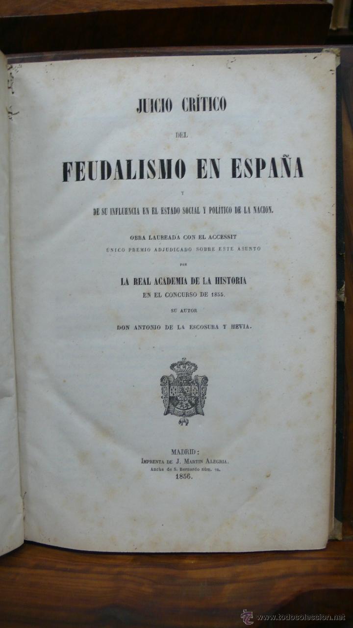 JUICIO CRÍTICO DEL FEUDALISMO EN ESPAÑA. ANTONIO DE LA ESCOSURA Y HEVIA. 1856. (Libros Antiguos, Raros y Curiosos - Historia - Otros)