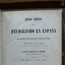 Libros antiguos: JUICIO CRÍTICO DEL FEUDALISMO EN ESPAÑA. ANTONIO DE LA ESCOSURA Y HEVIA. 1856. . Lote 53799985