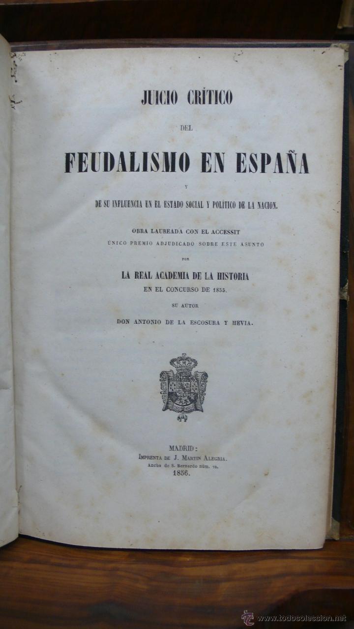 Libros antiguos: JUICIO CRÍTICO DEL FEUDALISMO EN ESPAÑA. ANTONIO DE LA ESCOSURA Y HEVIA. 1856. - Foto 2 - 53799985