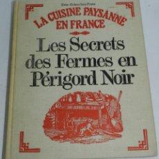 Libros antiguos: LIBRO LA CUISINE PAYSANNE EN FRANCE. LES SECRETS DES FERMES EN PÉRIGORD NOIR. POR GUINAUDEAU-FRANC, . Lote 53801493