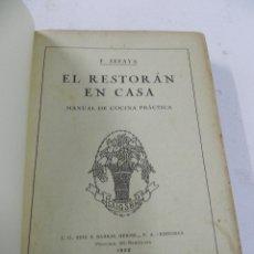 Libros antiguos: EL RESTORAN EN CASA. MANUAL DE COCINA PRACTICA. POR F.SEFAYA. IMP. I. G. SEIX & BARRAL HERMANOS, S.A. Lote 53803419