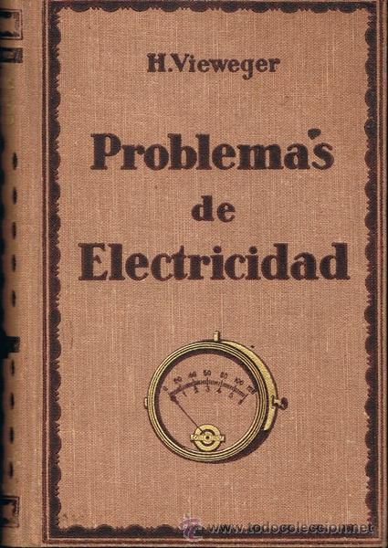LIBRO PROBLEMAS DE ELECTRICIDAD H. VIEWEGER (Libros Antiguos, Raros y Curiosos - Ciencias, Manuales y Oficios - Otros)