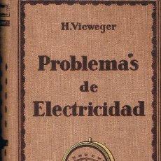 Libros antiguos: LIBRO PROBLEMAS DE ELECTRICIDAD H. VIEWEGER. Lote 53805645