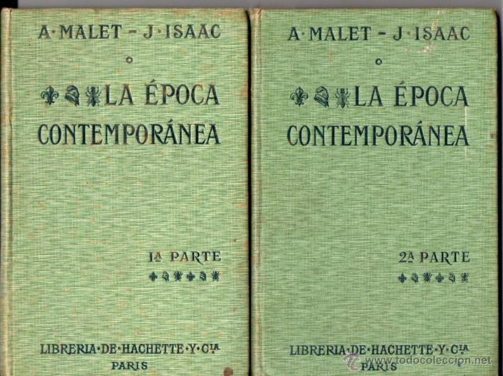 MALET / ISAAC : LA ÉPOCA CONTEMPORÁNEA -DOS TOMOS (HACHETTE, 1914) (Libros Antiguos, Raros y Curiosos - Historia - Otros)