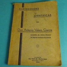 Libros antiguos: CURIOSIDADES CIENTÍFICAS POR DON ANTONIO VALERO GARCÍA. Lote 53811753