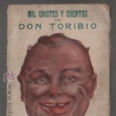 Libros antiguos: LIBRO LOS MIL CHISTES Y CUENTOS DE DON TORIBIO - MADRID Y BARCELONA RDIT. IBERO AMERICANA. Lote 53830013