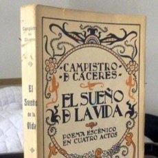 Libros antiguos: CAMPISTRO DE CÁCERES. EL SUEÑO DE LA VIDA. (1ª ED. 1923) CON AUTÓGRAFO.. Lote 53834324