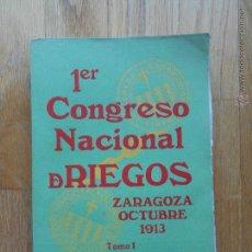 Libros antiguos: PRIMER CONGRESO NACIONAL DE RIEGOS, ZARAGOZA 1913, TOMO I. Lote 53840353
