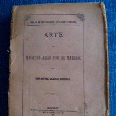 Libros antiguos: ARTE DE HACERSE AMAR POR SU MARIDO 1869 DON MIGUEL BLANCO HERRERO . Lote 53840408