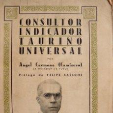 Libros antiguos: CONSULTOR INDICADOR TAURINO UNIVERSAL ANGEL CARMONA PRÓLOGO FELIPE SASSONE FIRMA AUTOR. Lote 53844891