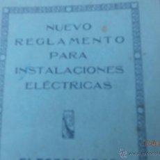 Libros antiguos: NUEVO REGLAMENTO PARA INSTALACIONES ELECTRICAS-1930. Lote 53847432