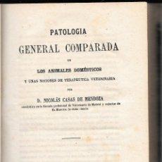 Libros antiguos: PATOLOGÍA GENERAL COMPARADA DE LOS ANIMALES DOMÉSTICOS, NICOLÁS CASAS DE MENDOZA. MADRID 1864.. Lote 53854822