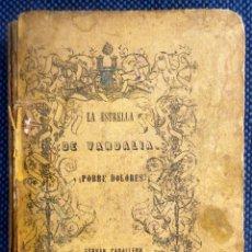 Libros antiguos: FERNAN CABALLERO // RELACIONES: LA ESTRELLA DE VANDALIA. ¡POBRE DOLORES! // 1857. Lote 53865518