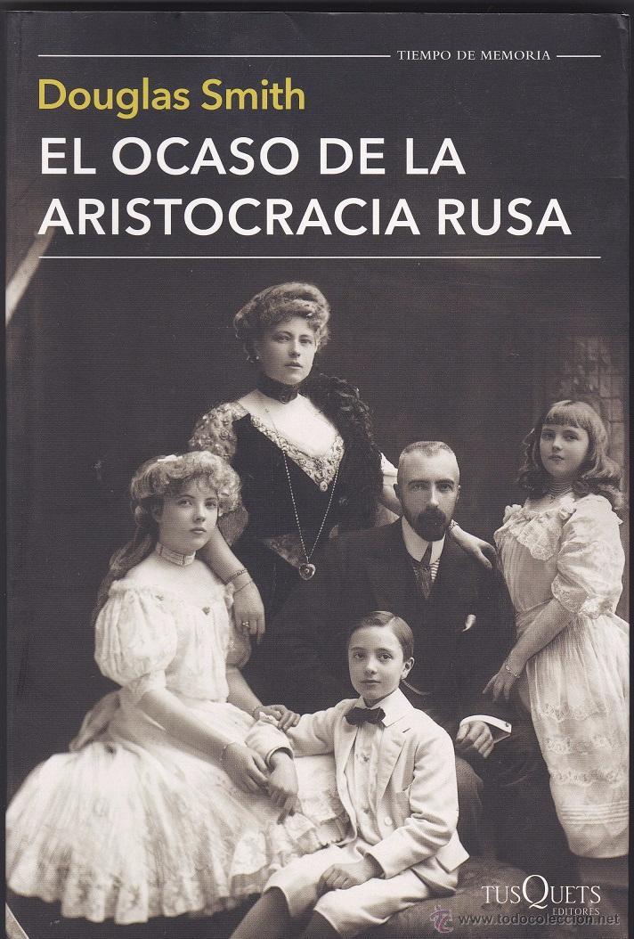El ocaso de la aristocracia rusa douglas smit Vendido en