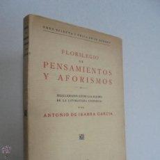 Libros antiguos: FLORILEGIO DE PENSAMIENTOS Y AFORISMOS POR ANTONIO DE IBARRA GARCIA. FIRMADO POR AUTOR.. Lote 53871403