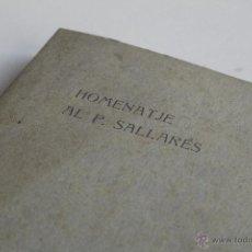 Libros antiguos: HOMENATGE AL PARE SALLARÉS - PRINCIPIOS S.XX. Lote 53882811
