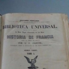 Libros antiguos: HISTORIA DE FRANCIA - I II III - 400+314+449PP - MADRID - 1851 - BIBLIOTECA UNIVERSAL- 31 CM X 23 CM. Lote 53886600