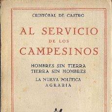 Libros antiguos: AL SERVICIO DE LOS CAMPESINOS. HOMBRES SIN TIERRA, TIERRA SIN HOMBRES. (1931) CASTRO. Lote 53891453