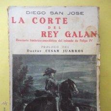 Libros antiguos: LA CORTE DEL REY GALAN. DIEGO SAN JOSE. 1929.. Lote 53908118