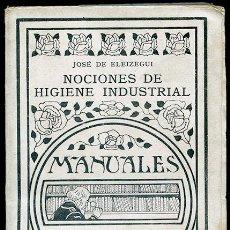 Libros antiguos: JOSÉ DE ELEIZEGUI: NOCIONES DE HIGIENE INDUSTRIAL. MANUALES GALLACH. Lote 53937870