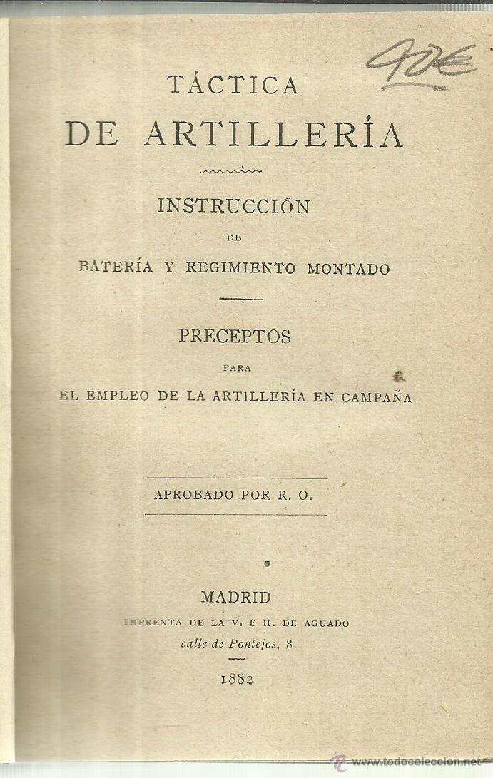 TÁCTICA DE ARTILLERIA. IMPRENTA DE LA VIUDA E HIJOS DE JUAN AGUADO. MADRID. 1882 (Libros Antiguos, Raros y Curiosos - Ciencias, Manuales y Oficios - Otros)